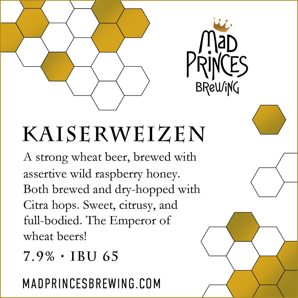 Kaiserweizen  *Uncommon*  Strong wheat beer, brewed with assertive wild raspberry honey.