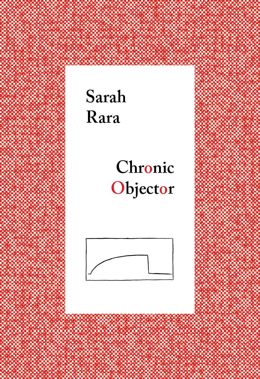 Chronic Objector  by Sarah Rara