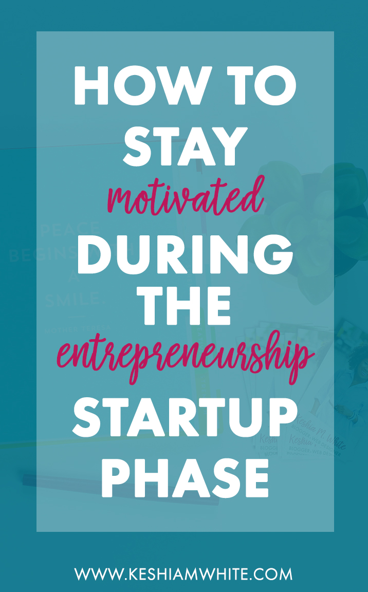 How to Stay Motivated During the Entrepreneurship Startup Phase