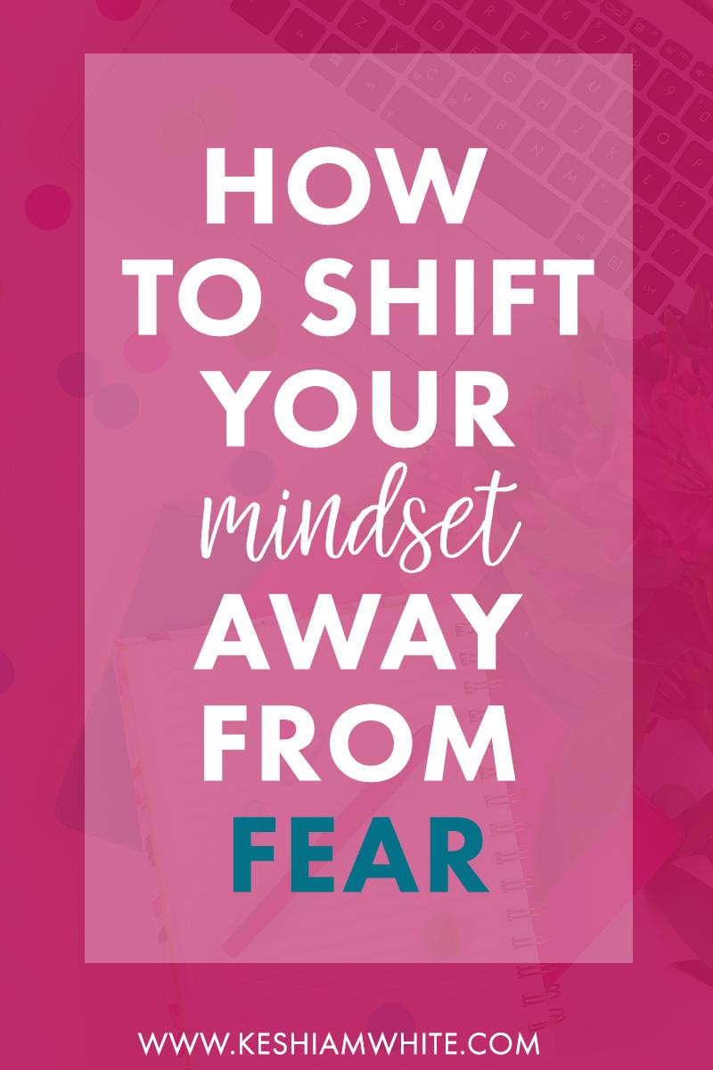 shift mindset away from fear 800px PINTEREST.jpg