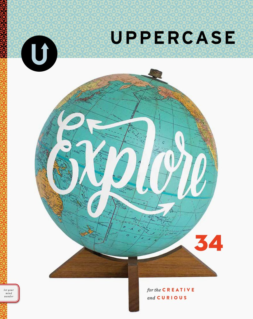 "UPPERCASE magazine, issue 34 : Air Air received a feature column in the ""Explore"" issue all about traveling art and artists, travel-themed artwork, and nomadic craftsmen."