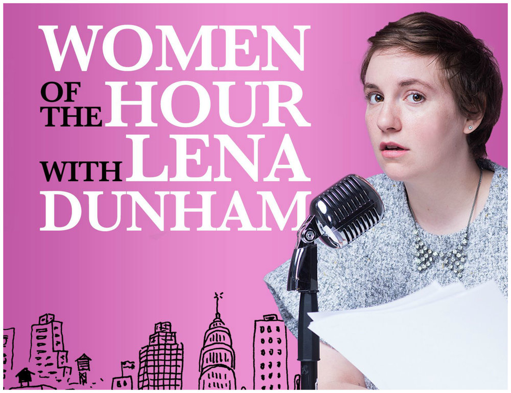Women Of The Hour Podcast Lena Dunham
