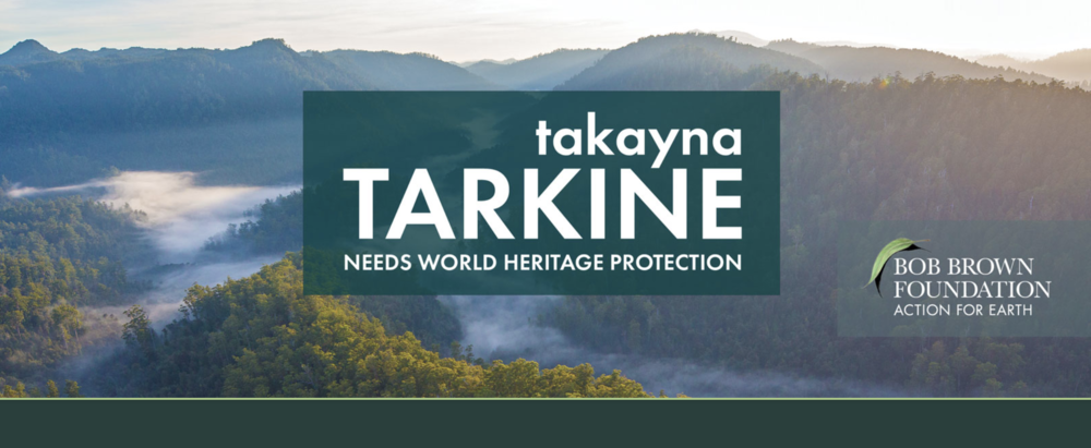 Takayna campaign - Bob Brown foundation
