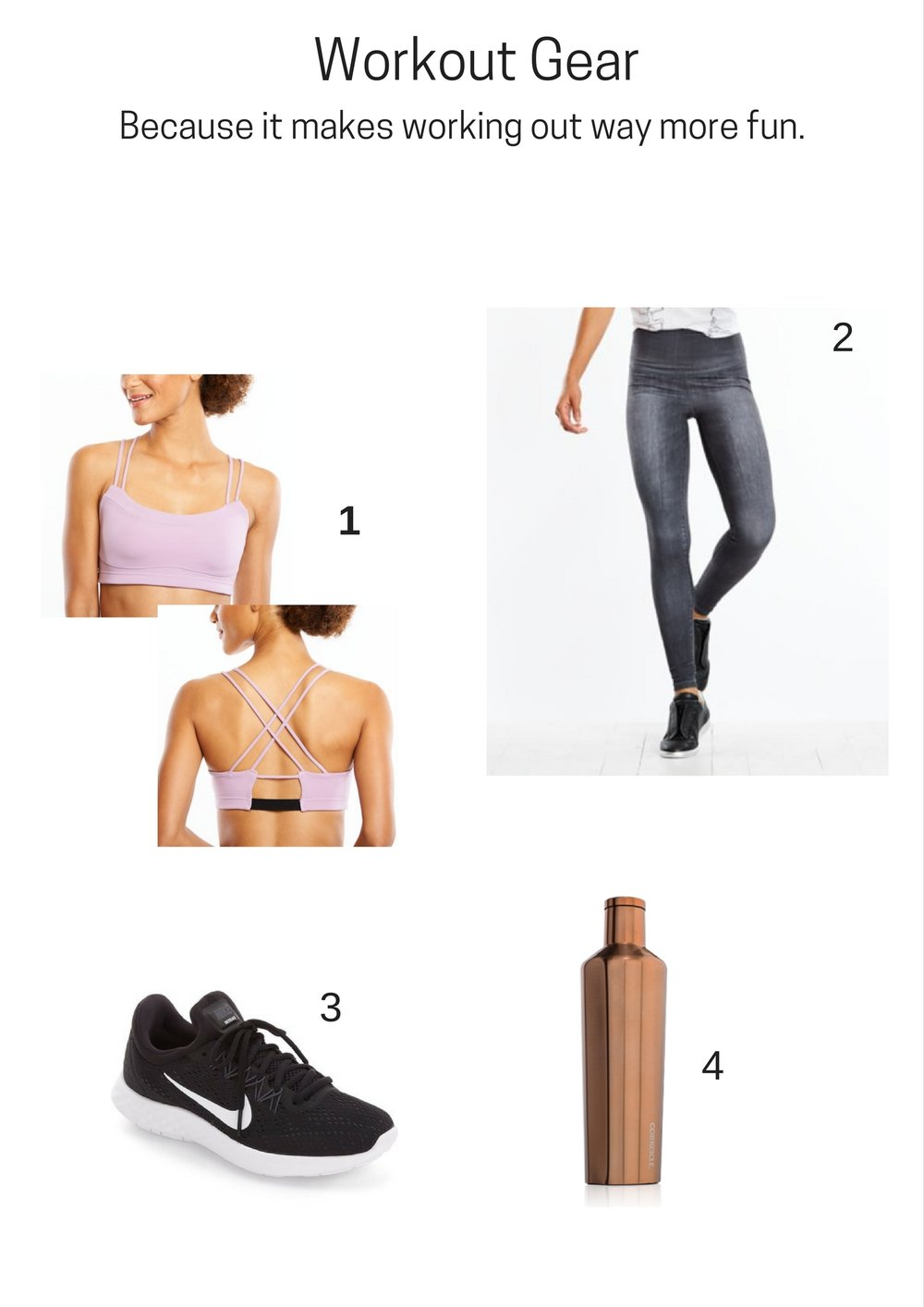 1 – Om Bra from Lucy ; 2 – Lucy Indigo High Rise Yoga Legging ; 3 – Nike Lunar Skyelux Running Shoe ; 4 - Corkcicle 25oz Canteen in Brushed Copper