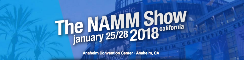 NAMM 2018  - Los Angeles   25 - 28 January 2018 -  Stand D4144
