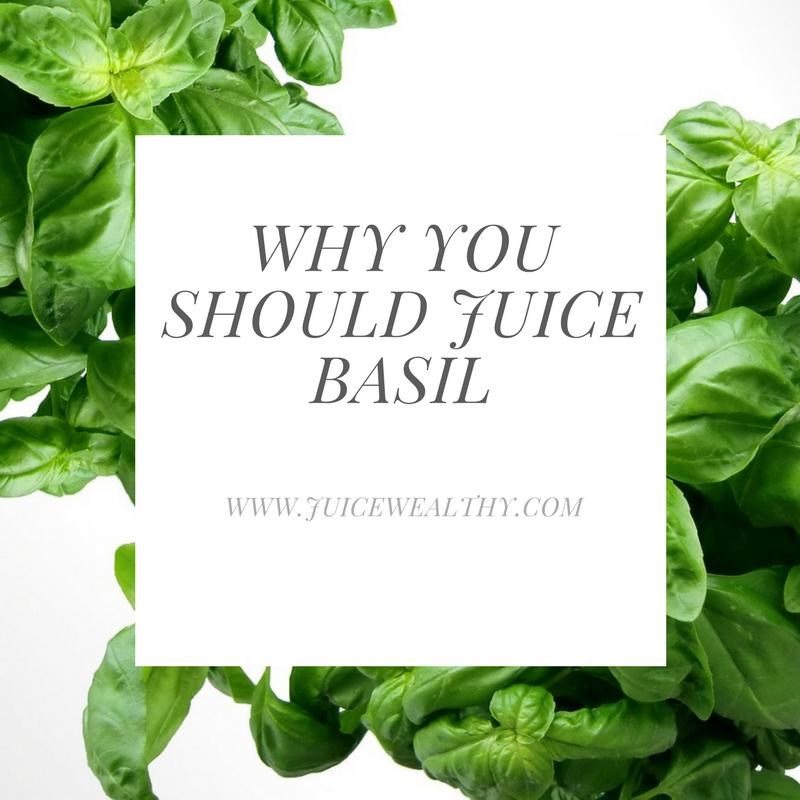 Why You Should Juice Basil - juicewealthy.com