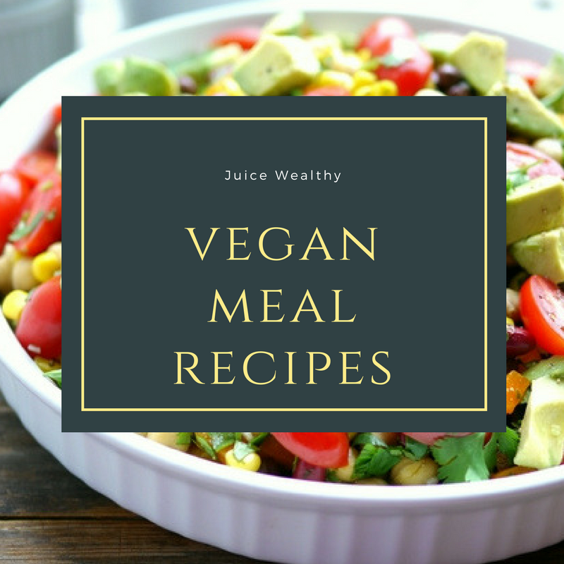 vegan meal recipes (juicewealthy.com)