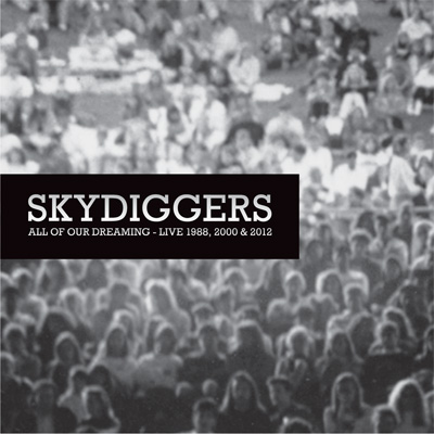 Skydiggers / All Of Our Dreaming (2013)