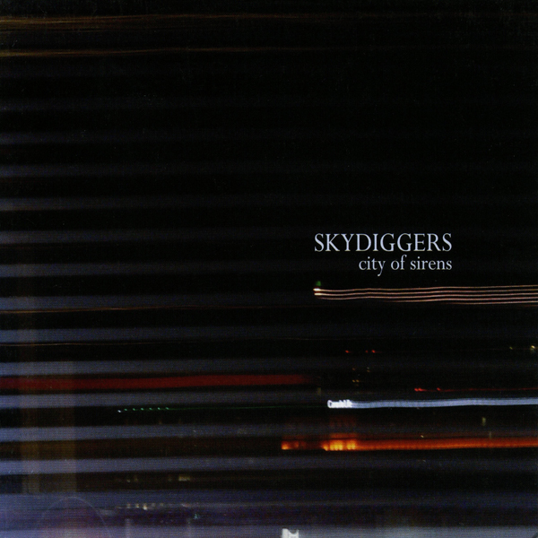 Skydiggers / City Of Sirens (2008)