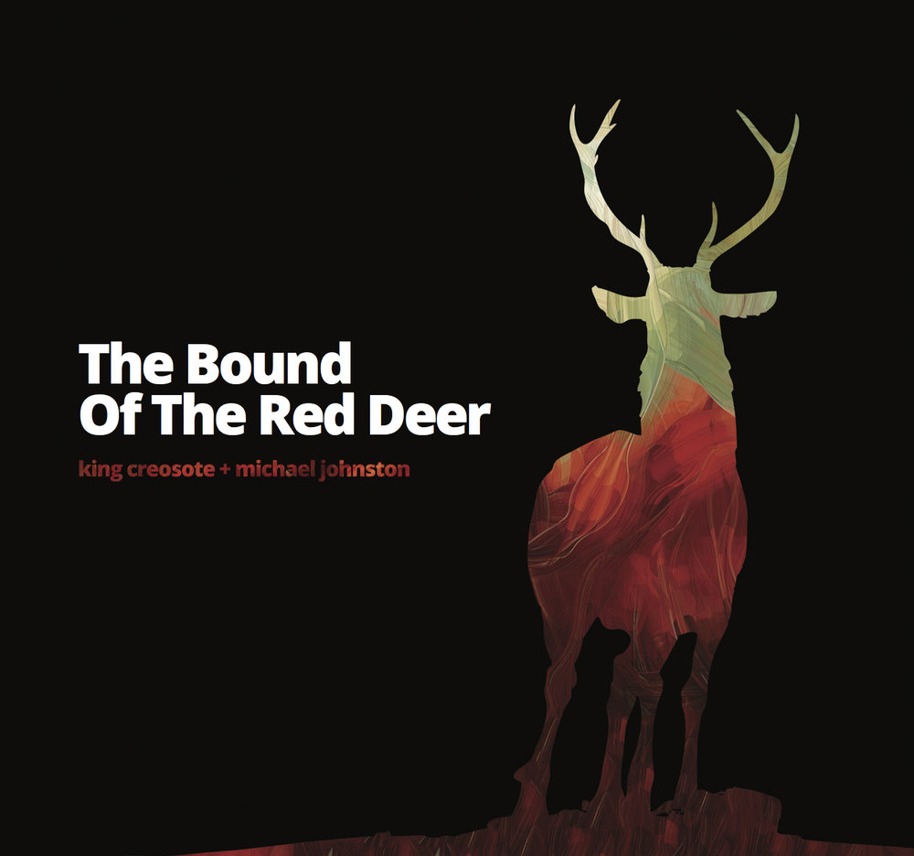 king creosote + michael johnston - The Bound Of The Red Deer (2016)