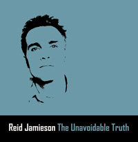 Reid Jamieson / The Unavoidable Truth (2003)