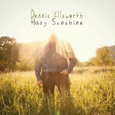 Dennis Ellsworth / Hazy Sunshine (2013)