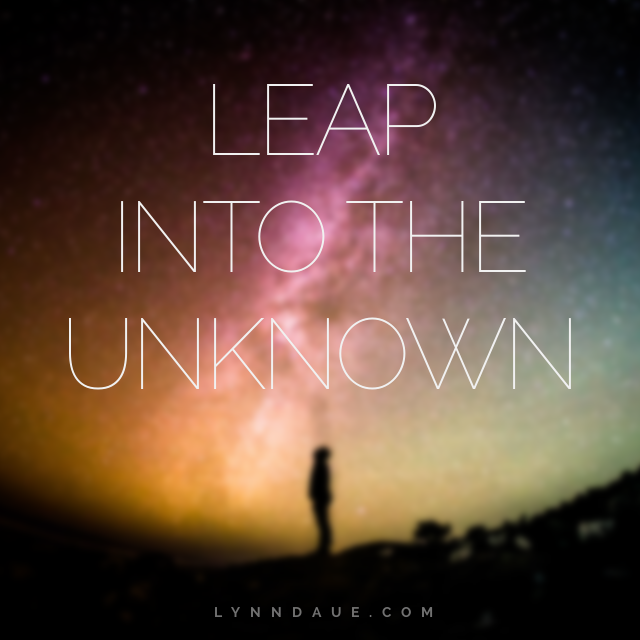 """How to Gather Your Courage to Leap Into the Unknown,"" Lynn Daue"
