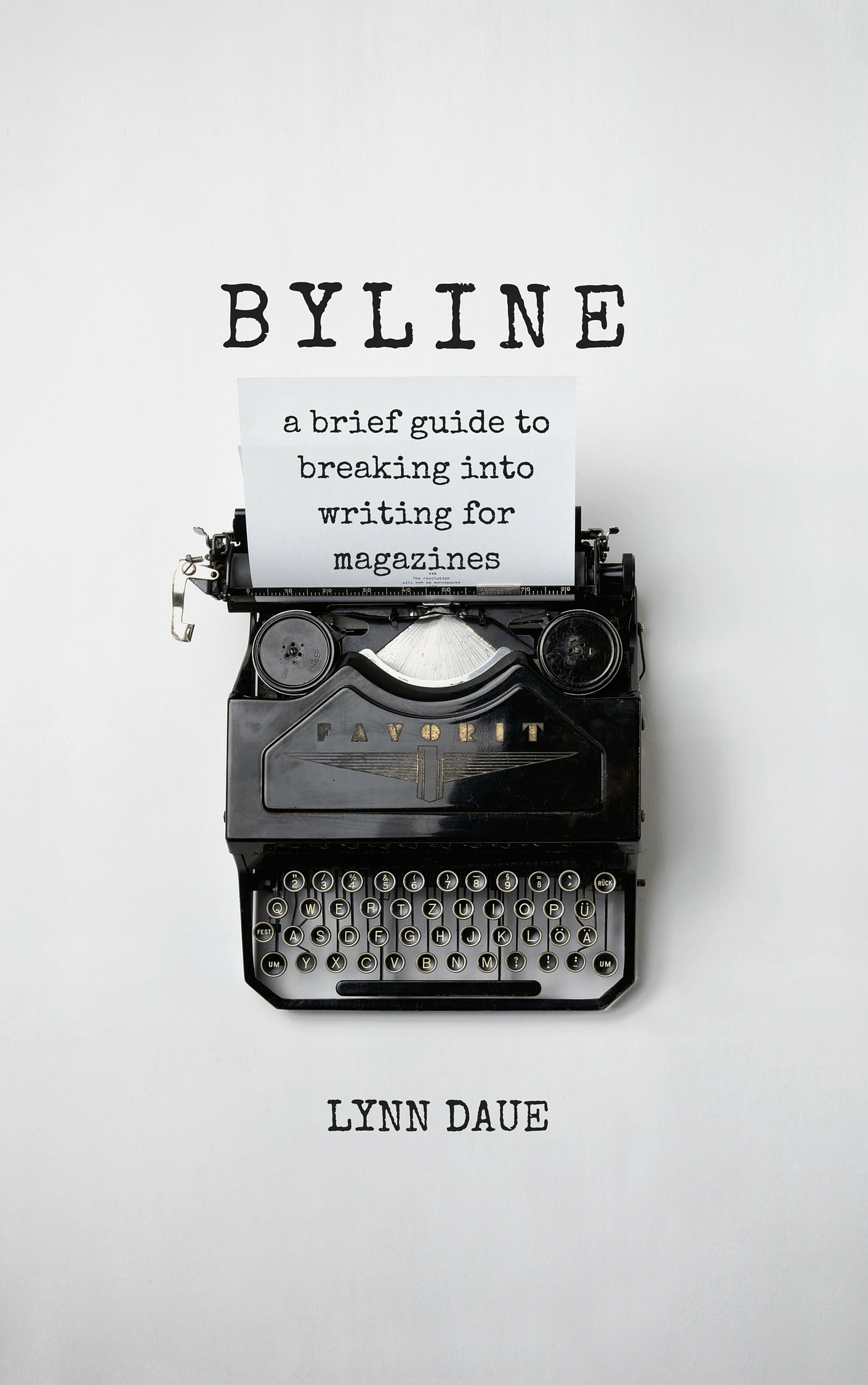 BYLINE: A Brief Guide to Breaking Into Writing for Magazines