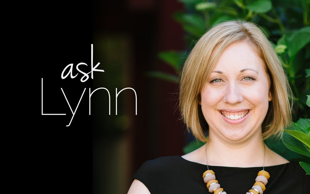 Ask Lynn, a virtual advice column