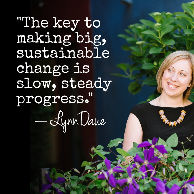 Slow Steady Progress - LynnDaue.com