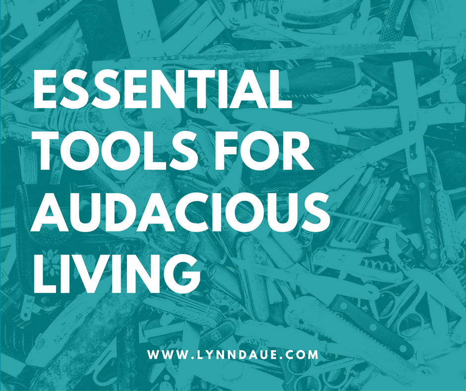 essential-tools-for-audacious-living