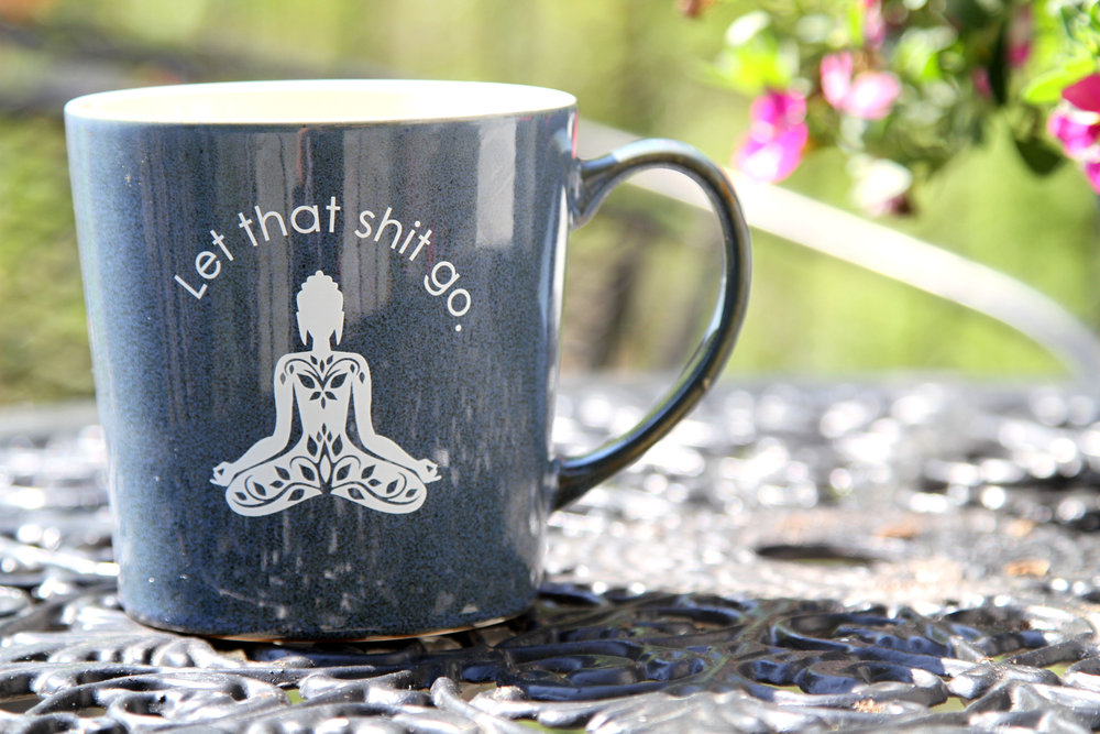 My mantra mug!