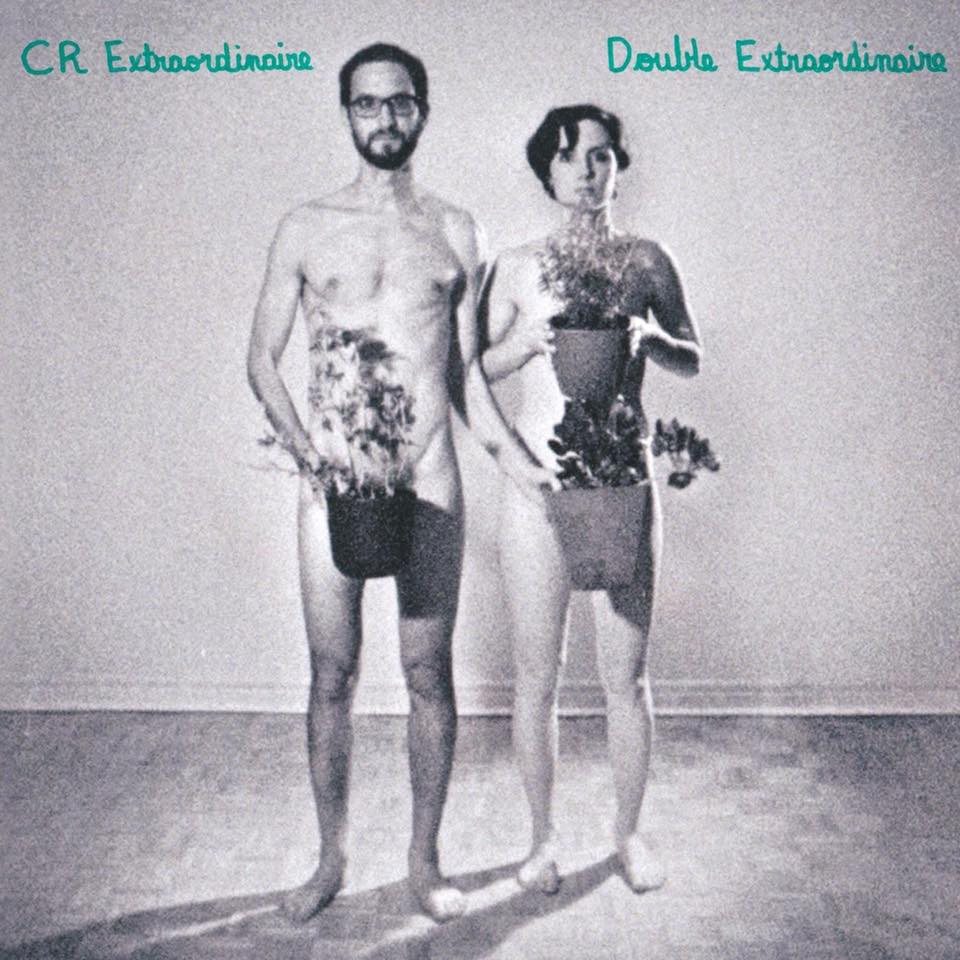 CR Extraordinaire's debut EP. Album cover photo features Riley O'Connor, Courtney Bruneau and houseplants....