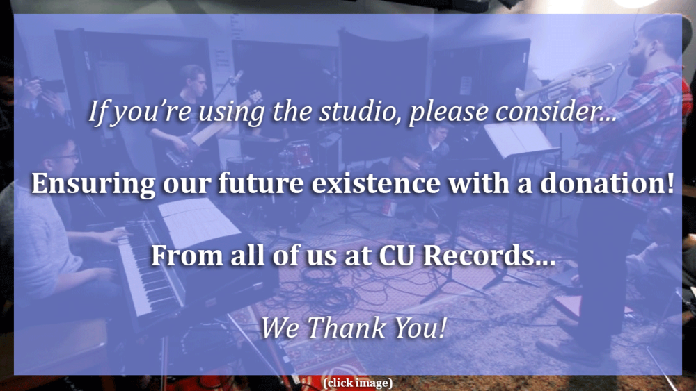 CU Records desperately needs your help to continue freely recording the dreams of students!