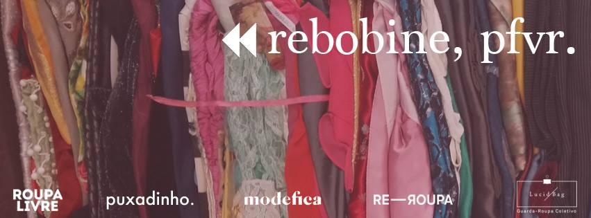Rebobine, pfvr - Um festival para repensar roupas e afins