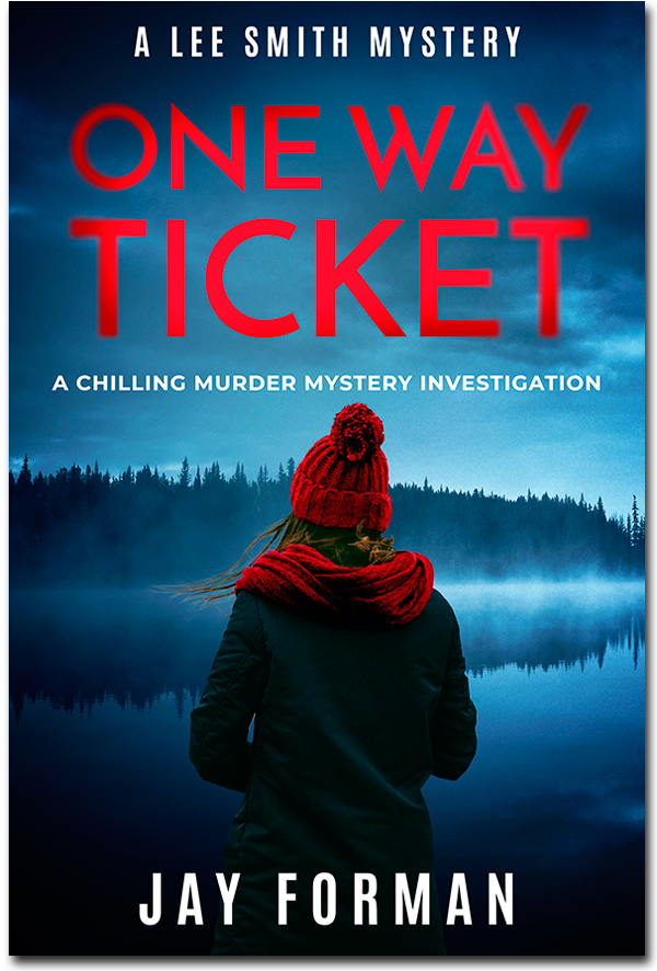 """Cover image for """"One Way Ticket""""- From the Lee Smith Mystery series by Jay Forman."""