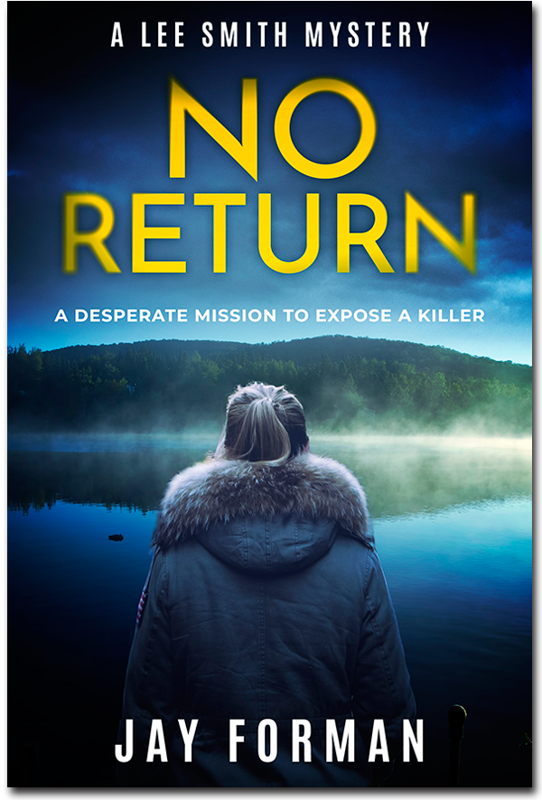 "Cover image for ""No Return""- From the Lee Smith Mystery series by Jay Forman."