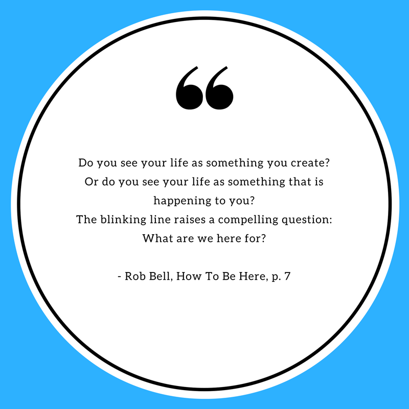 70 Quotes From How To Be Here By Rob Bell Part One Fonnatasha