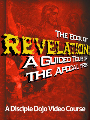 THE BOOK OF REVELATION - CLICK IMAGE FOR COURSE