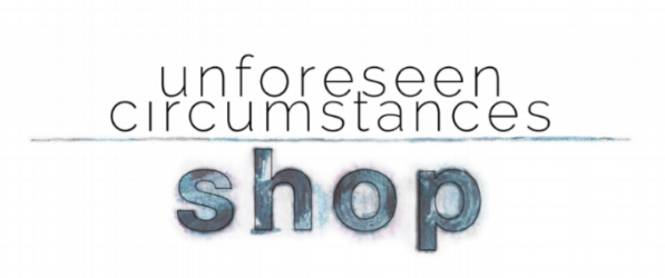 unforeseen circumstances shop