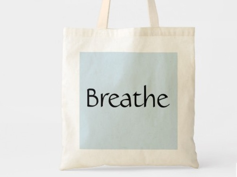 Totes - Tote bags. Breathe.Remind yourself to breathe.$12