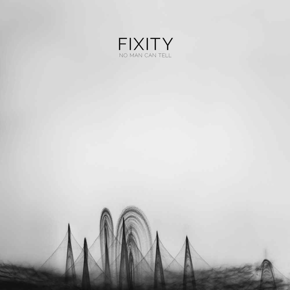 Fixity - No Man Can Tell - Front Cover (web).jpg