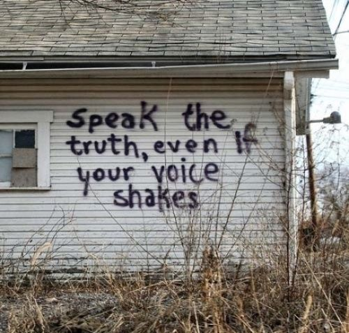 131431-Speak-The-Truth-Even-If-Your-Voice-Shakes.jpg