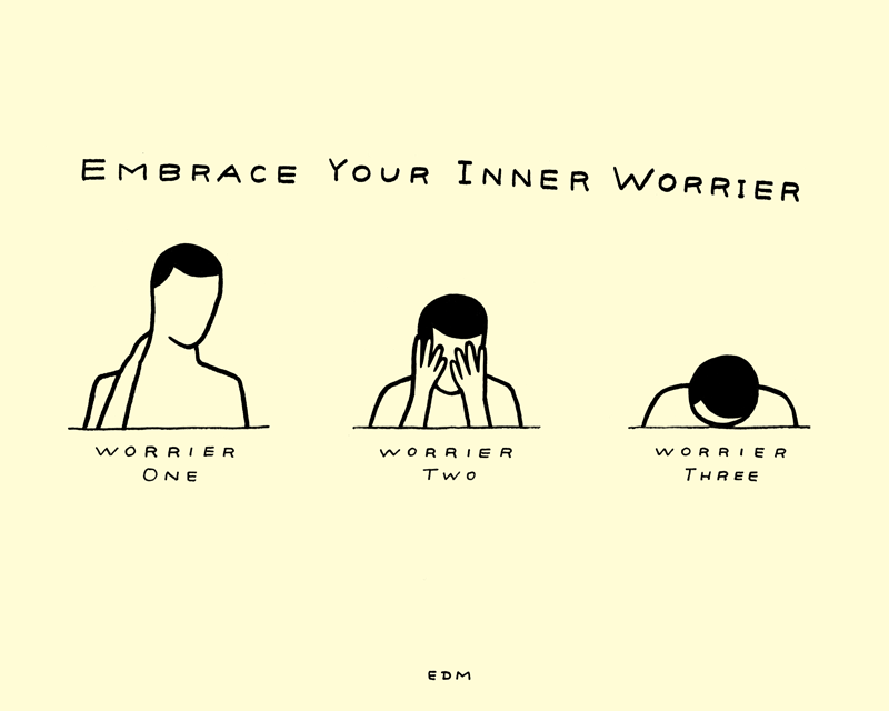 Embrace Your Inner Worrier