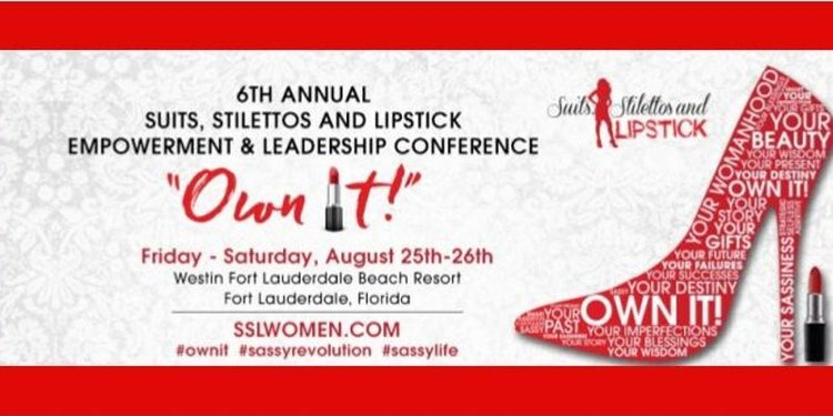 The 6th Annual Suits, Stilettos, and Lipstick Women's Empowerment &  Leadership Conference is our 2-day signature event, held in beautiful Fort  Lauderdale, ...