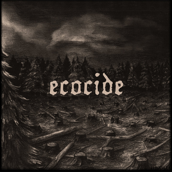 ECOCIDE //   When Will It End?