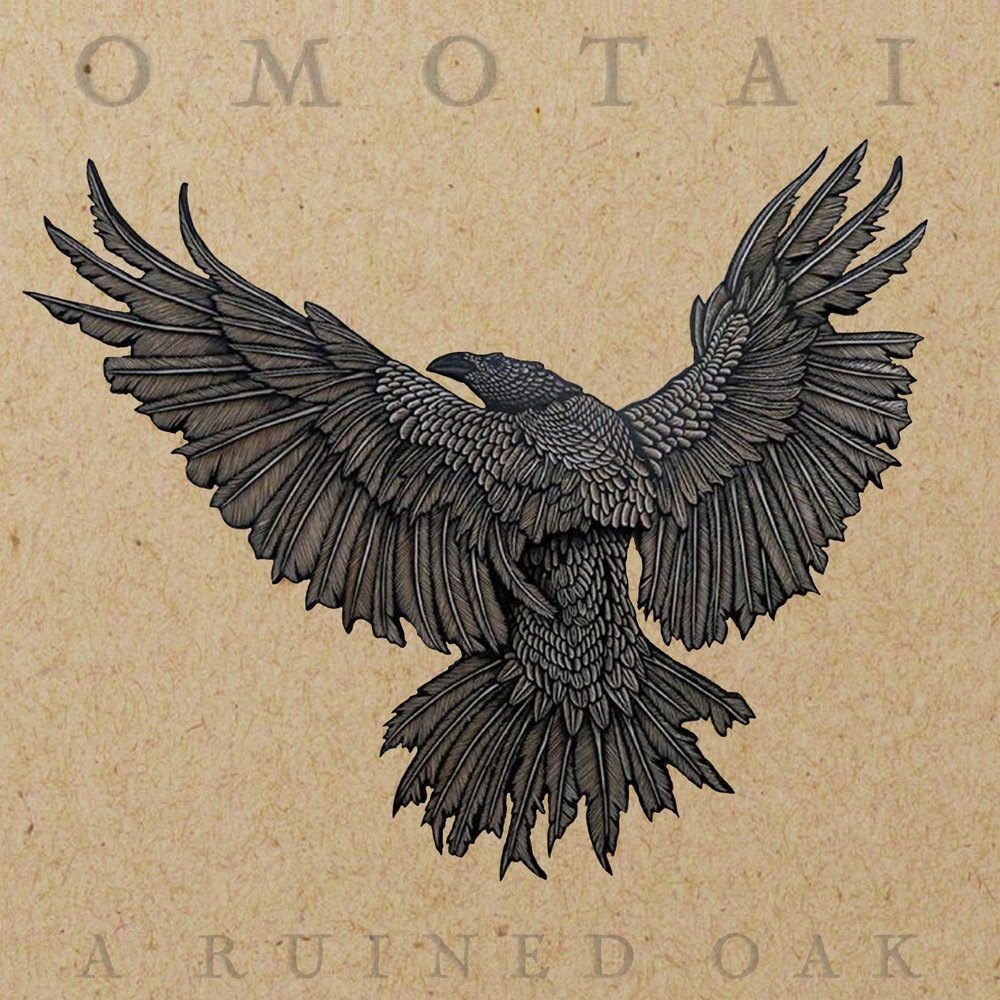 OMOTAI //   A Ruined Oak