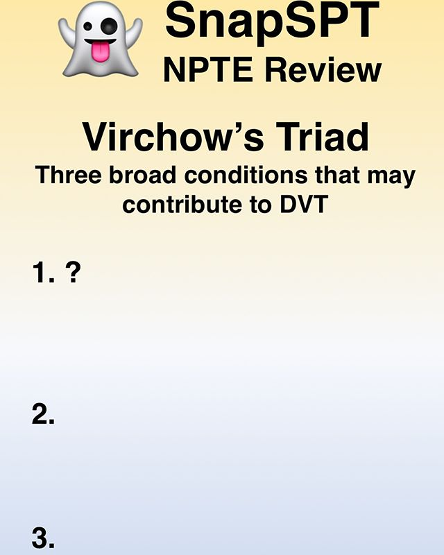 Blood clots can be a life-complication issue that PTs can occasionally encounter, even outpatient practice. Use Virchow's Triad to consider people at risk of Deep Vein Thromboses. Also stop procrastinating and get back to NPTE studying.