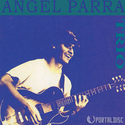 Angel Parra Trio • 1993