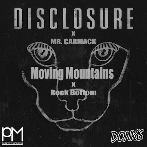 Moving Mountains x Rock Bottom (Patrice McBride & Donkis Bootleg)