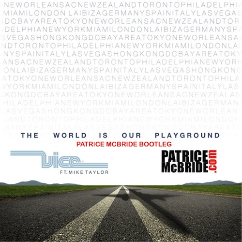 World Is Our Playground (Patrice McBride Bootleg)