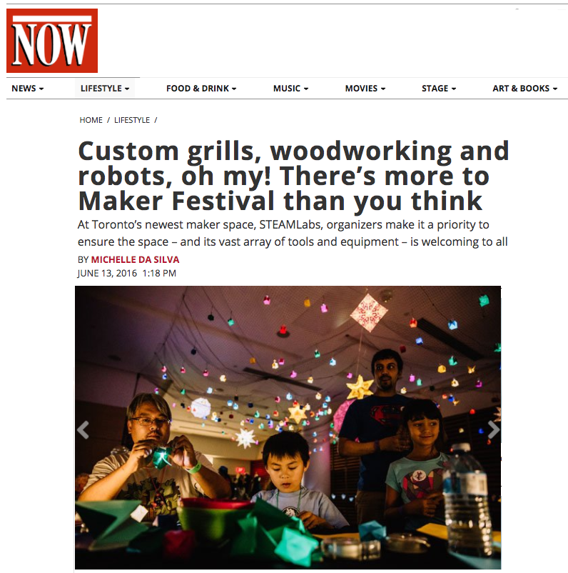 Toronto's NOW Magazine  featured STEAMLabs as part of Maker Festival 2016