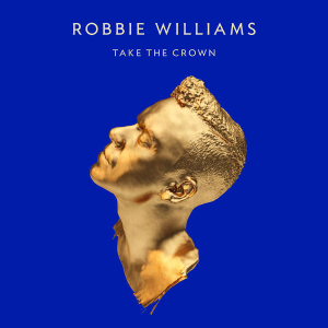 "Robbie Williams   ""Take The Crown""  Recording & Orchestral Recordings   Island Universal 2012"
