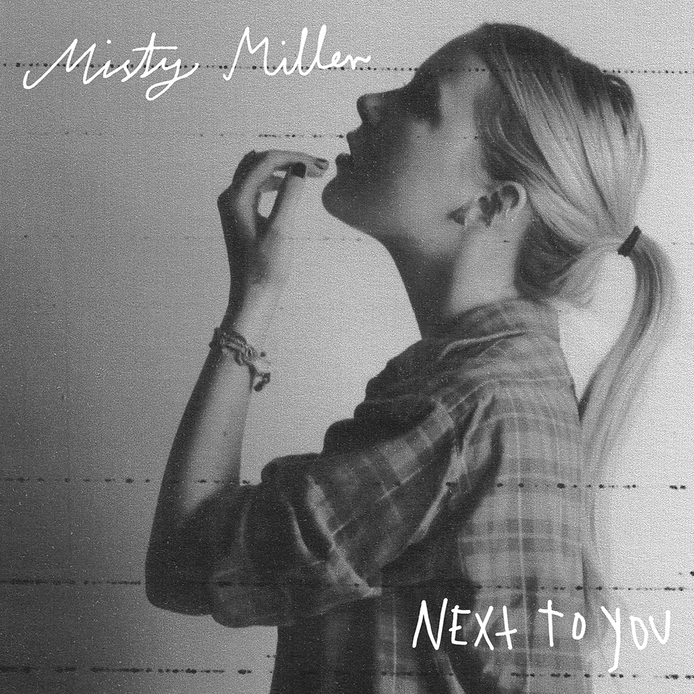 "Misty Miller    ""Next To You E.P""  Mixing   Relentless 2013"