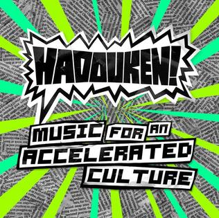 "Hadouken    ""Music For An Accelerated Culture""  Recording   Atlantic Records 2008"