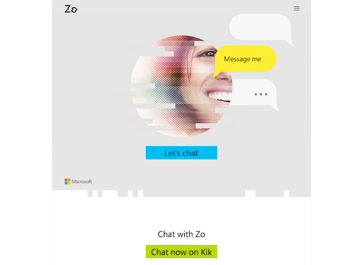 Microsoft's newly launched chatbot Zo, currently only available on Kik. Microsoft's first chatbot, Xiaoice, already has 40 million users.