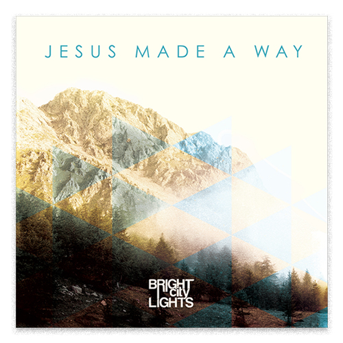 Jesus Made a Way EP album art by Bright City Lights