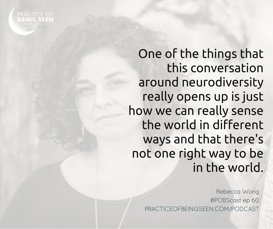 """One of the things that this conversation around neurodiversity really opens up is just how we can really sense the world in different ways and that there's not one right way to be in the world."" Rebecca Wong"