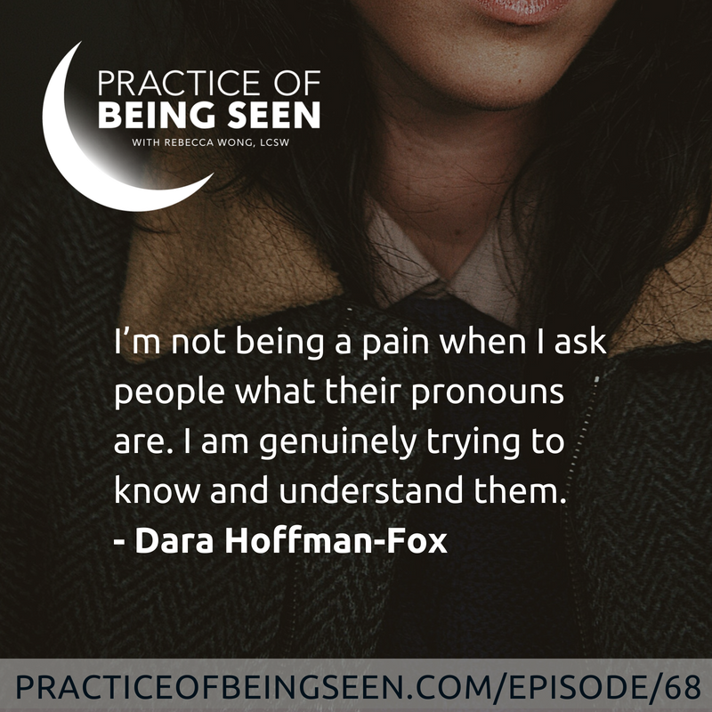 """""""I'm not being a pain when I ask people what their pronouns are. I am genuinely trying to know and understand them.""""-Dara Hoffman-Fox"""