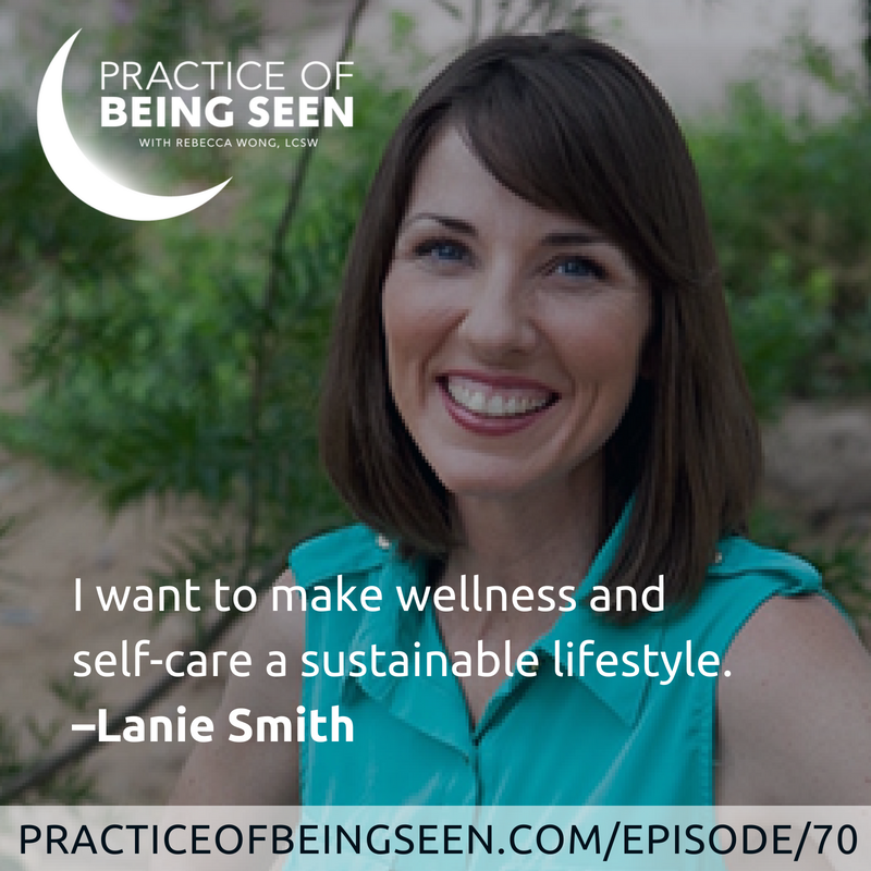 """""""I want to make wellness and self-care a sustainable lifestyle."""" –Lanie Smith"""